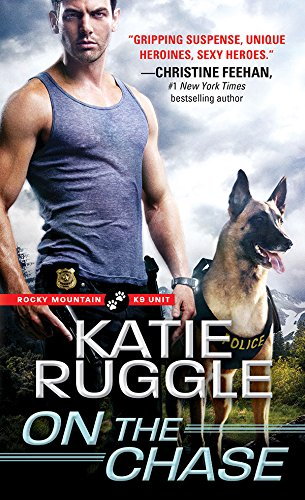 On the Chase (Rocky Mountain K9 Unit Book 2) cover