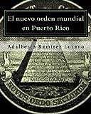El Nuevo Orden Mundial en Puerto Rico, Adalberto Ramirez Lozano, 1494886332