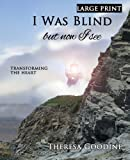 I Was Blind but Now I See - LARGE PRINT, Theresa Goodine, 1492877786