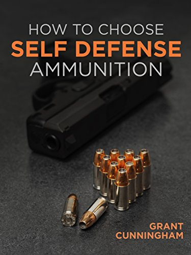 How To Choose Self Defense Ammunition (Cunningham Grant) by [Cunningham, Grant, Cunningham, Grant]