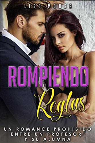 Amazon.com: Rompiendo reglas: Un romance prohibido entre un ...