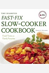 The Diabetes Fast-Fix Slow-Cooker Cookbook: Fresh Twists on Family Favorites Paperback