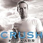 Crush: Tainted Love Duet Series #2   Kim Karr