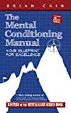 The Mental Conditioning Manual (Book), Brian Cain, 0983037965
