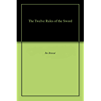 The Twelve Rules of the Sword (English Edition)