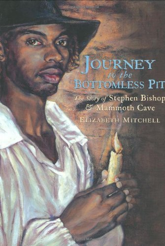 Download Journey to the Bottomless Pit: The Story of Stephen Bishop and Mammoth Cave pdf epub