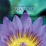 The Art & Science of Raja Yoga: The Anatomy of Yoga | Swami Kriyananda