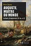 Auguste, maître du monde. Actium, 2 septembre 31 av. J.-C