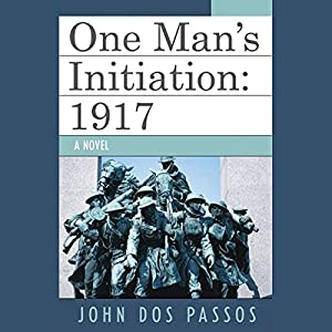 One Man's Initiation: 1917 Audiobook