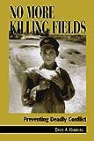 No More Killing Fields, David A. Hamburg, 074251675X