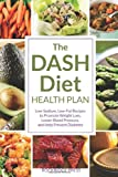 The DASH Diet Health Plan, John Chatham, 1623150248