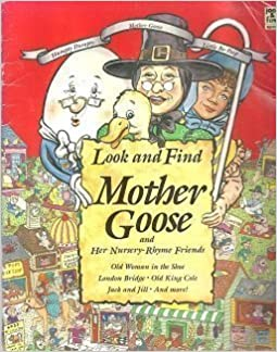 Book Look and Find Mother Goose and Her Nursery-Rhyme Friends by Bob Terrio, etal (1992)