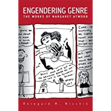 Engendering Genre: The Works of Margaret Atwood (NONE) by Reingard M. Nischik (2010-01-30)