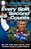 Every Split Second Counts: My Life with Fast Karts, Fast Women and F1 Superstars