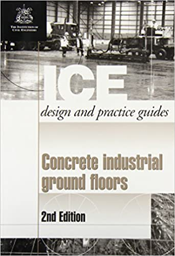 Concrete Industrial Ground Floors 2nd edition (ICE Design &