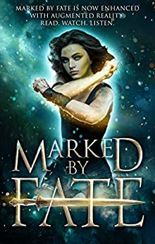 Marked by Fate: A Young Adult Science Fiction Collection with Augmented Reality: Read, Watch, Listen. The new ultimate reading experience by [Van Risseghem, Kristin D., Rhonda Sermon, Kelly St. Clare, Raye Wagner, Ednah Walters, Erin Hayes, Siobhan Davis, Jamie Thornton, Debra Kristi, Sarah K. L. Wilson, Hilary Thompson, Ingrid Seymour, Jeanne Bannon, Melle Amade, Lena Mae Hill, C.J. Anaya, Jackson Dean Chase, D. L. Armillei, Emily Martha Sorensen, Amalie Jahn, Dionne Lister, J.L. Weil, Alisha Klapheke, Angela Fristoe, Meg Cowley, Brandon Barr]