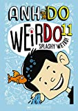 WeirDo #11: Splashy Weird!