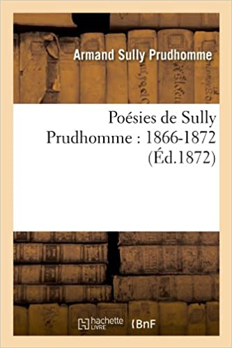 Poesies de Sully Prudhomme: 1866-1872 (Litterature)