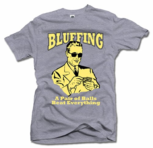 Whiskey Advertisement - BLUFFING A PAIR OF BALLS BEAT EVERYTHING FUNNY T-SHIRT 2X Ash Men's Tee (6.1oz)