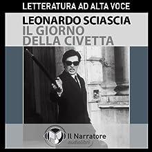 Il giorno della Civetta Audiobook by Leonardo Sciascia Narrated by Massimo Malucelli