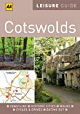 AA Leisure Guide Cotswolds, Christopher Knowles and AA Publishing Staff, 074956685X