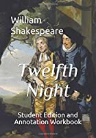 Twelfth Night: Student Edition And Annotation