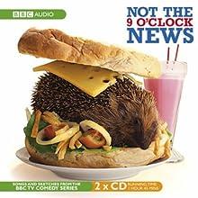 Not the Nine O'Clock News Radio/TV Program by BBC Audiobooks Narrated by Rowan Atkinson, Griff Rhys Jones, Mel Smith, Pamela Stephenson