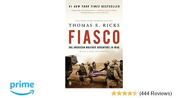 Fiasco: The American Military Adventure in Iraq, 2003 to