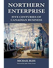 Northern Enterprise: Five Centuries of Canadian Business
