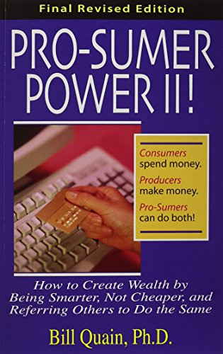 Pro-Sumer Power II ! How to Create Wealth by Being Smarter, Not Cheaper, and Referring Others to Do the - Rapid Shopping City