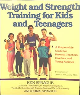 Weight and Strength Training for Kids and Teenagers: A