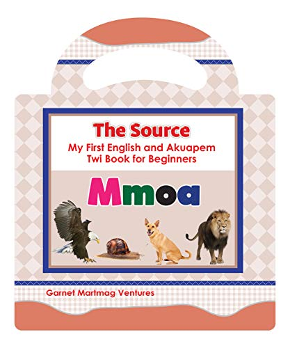 Mmoa (The Source: My First English and Akuapem Twi Book for Beginners) (Akuapem Twi)