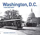 Washington, D.C. Then and Now®