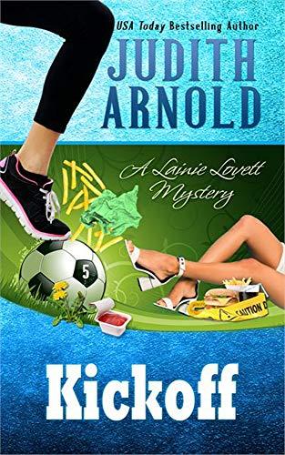 Kickoff: A Lainie Lovett Mystery (Lainie Lovett Mysteries Book 5) by [Arnold, Judith]
