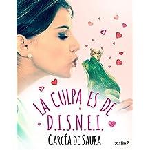 La culpa es de D.I.S.N.E.I. (Volumen independiente) (Spanish Edition)