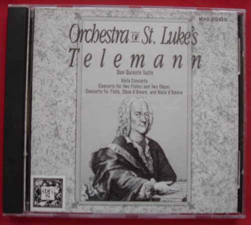 Orchestra of St. Luke's: Telemann: Don Quixote Suite; Viola Concerto; Concerto for Two Flutes and Two Oboes; Concerto for Flute, Oboe d'Amore, and Viola d'Amore