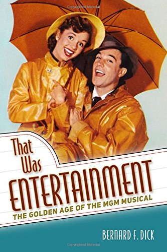 That Was Entertainment  The Golden Age Of The Mgm Musical