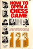 How to Open a Chess Game, Larry Evans, 0890580030