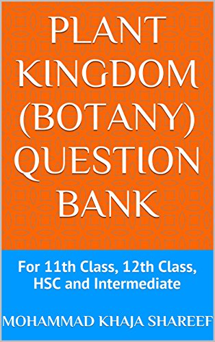 Plant Kingdom (Botany) Question Bank: For 11th Class, 12th Class, HSC and Intermediate