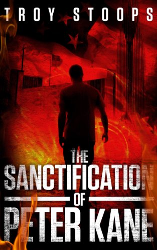 The Sanctification of Peter Kane by [Stoops, Troy]