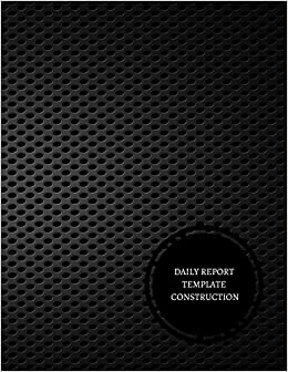 amazon daily report template construction construction log book