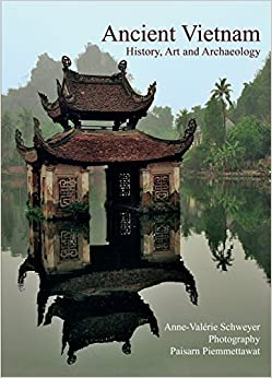 ancient vietnam history and archaeology anne valerie schweyer 9789749863756 books. Black Bedroom Furniture Sets. Home Design Ideas