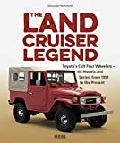 Image of The Land Cruiser Legend: Toyota's Cult Four Wheelers - All Models and Series, from 1951 to the Present