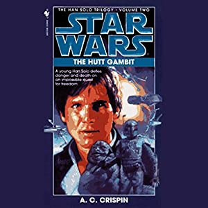 Star Wars: The Han Solo Trilogy: The Hutt Gambit Hörbuch