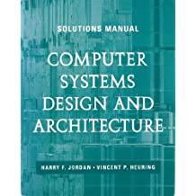 Computer Systems Design and Architecture: Solutions Manual