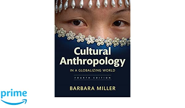 Cultural Anthropology in a Globalizing World Plus NEW MyAnthroLab without Pearson eText -- Access Ca