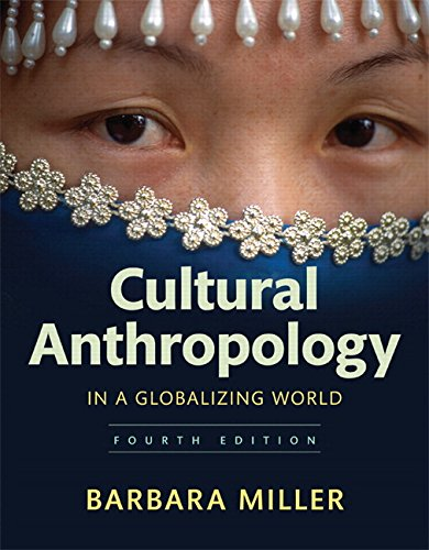 Cultural Anthropology in a Globalizing World Plus NEW MyLab Anthropology without Pearson eText -- Access Card Package (4th Edition)