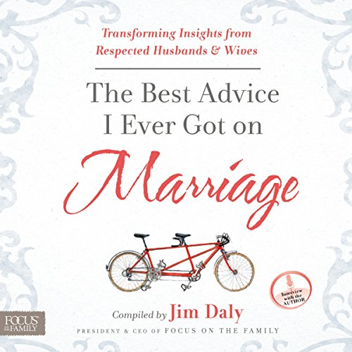 The Best Advice I Ever Got on Marriage: Transforming Insights from Respected Husbands and Wives Audiobook [Free Download by Trial] thumbnail