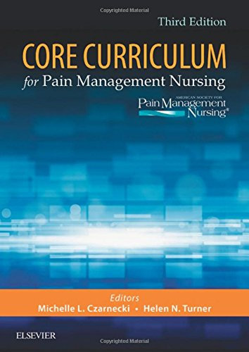 Core Curriculum for Pain Management Nursing, 3e by Elsevier