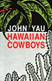 Hawaiian Cowboys, Yau, John, 0876859570